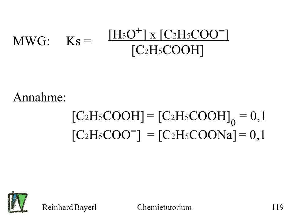 MWG: Ks = [H3O ] x [C2H5COO ] [C2H5COOH] Annahme:
